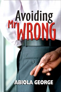 Avoiding Mr Wrong by Abiola George cover